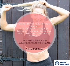 Tehillah McGuinness, South African Born Pro Surfer, Sports Illustrated Sports Model, Celebrity, Charity Volunteer, Entrepreneur and Celebrity Fitness Trainer is an ambassador for Sport England